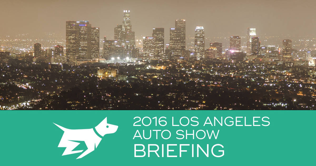 2016 Los Angeles Auto Show Briefing – Chasing Cars